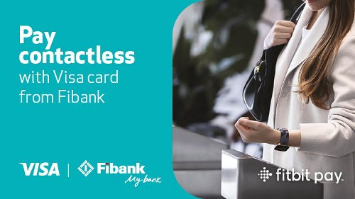 Digital Payments Are Now Even Faster and More Secure With Fibank, Fitbit and Visa