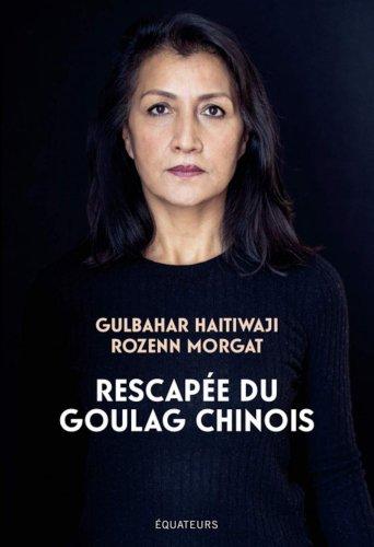 Rescapée du goulag chinois de Gulbahar Haitiwaji et Rozenn Morgat | Revue Esprit