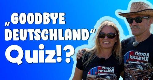 """""""Goodbye Deutschland"""" Quiz"""