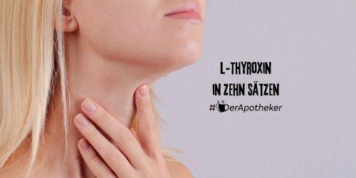 L-Thyroxin in zehn Sätzen