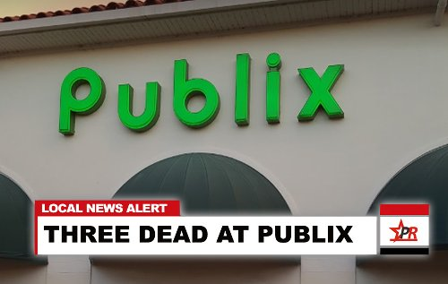 GUNMAN DEAD: Detectives Investigating Shooting Inside Royal Palm Beach Publix; Three Dead, Including Child and Shooter