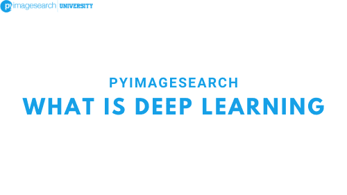 What is Deep Learning? - PyImageSearch