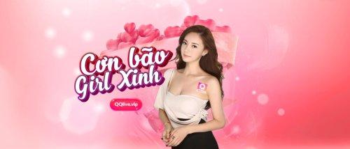 QQlive - Siêu ứng dụng giải trí livechat cùng gái xinh FREE