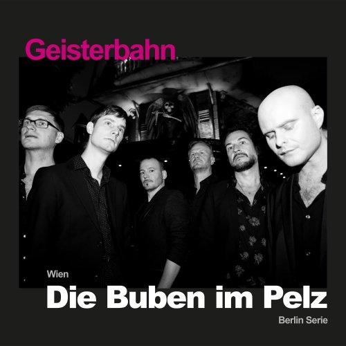 """Hörenswert: Die Buben im Pelz – """"Geisterbahn"""""""
