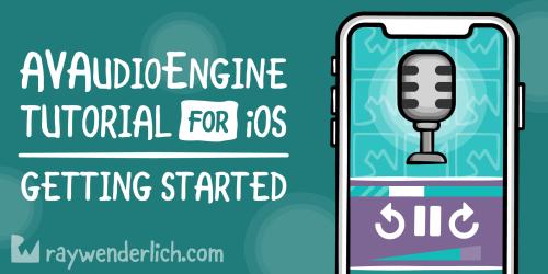 AVAudioEngine Tutorial for iOS: Getting Started [FREE]