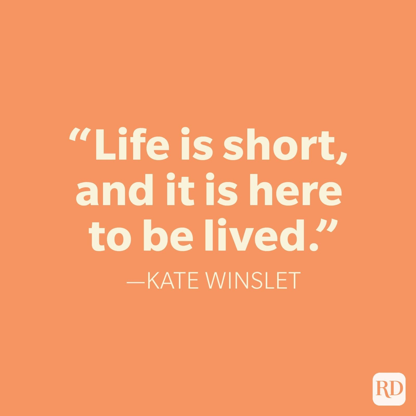25 Life Is Short Quotes That Will Help You Savor Every Moment
