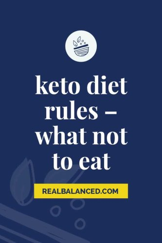 Keto Diet Rules - What Not To Eat On A Low-Carb Diet