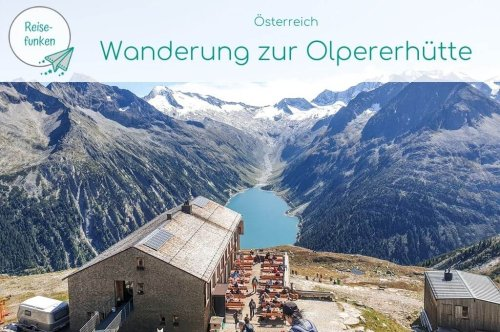 Aussichtsreiche Wanderung zur Olpererhütte im Zillertal