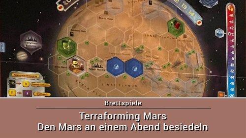 Terraforming Mars - Den Mars an einem Abend besiedeln