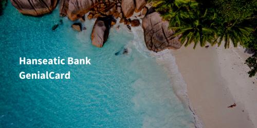 Hanseatic Bank GenialCard: 50€ Startguthaben für Neukunden (Aktion)