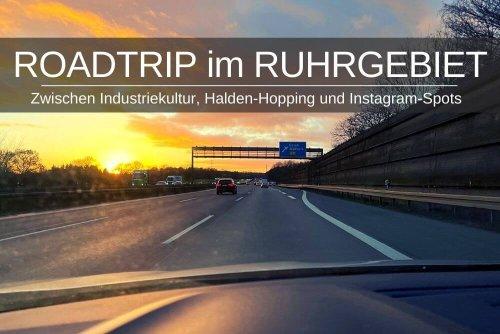Roadtrip im Ruhrgebiet » Industriekultur & Halden-Hopping