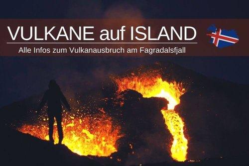 Vulkanausbruch auf Island » Alle Infos zum Fagradalsfjall