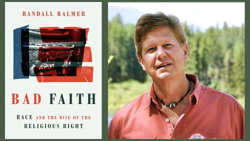 Randall Balmer on why racism, not abortion, birthed the religious right