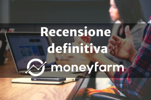 ✦ Moneyfarm recensioni 2021 ✚ Rendimenti e opinioni negative (video) | Rendite Passive