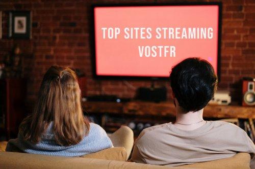 Top : 50 Meilleurs Sites de Streaming Vostfr et VO gratuit (édition 2021)