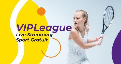 VIPLeague : Regarder les Sports en live Streaming Gratuitement (édition 2021)