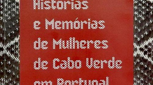 Convidado - O livro sobre cabo-verdianas em Portugal que pode inspirar todas as mulheres