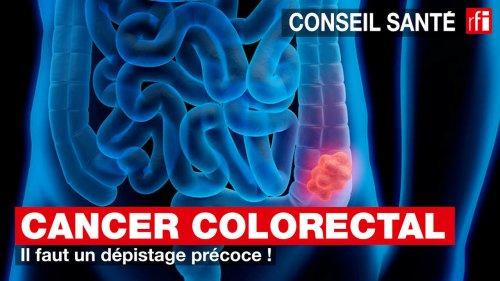 Cancer colorectal : il faut un dépistage précoce ! - RFI