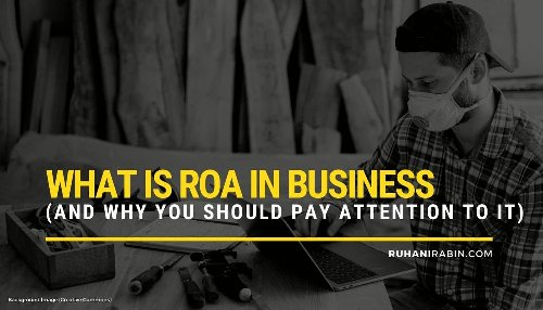 What Is ROA in Business (and Why You Should Pay Attention to It)