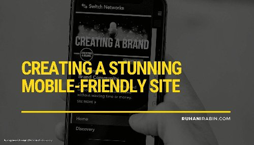 Creating a Stunning Mobile-Friendly Site