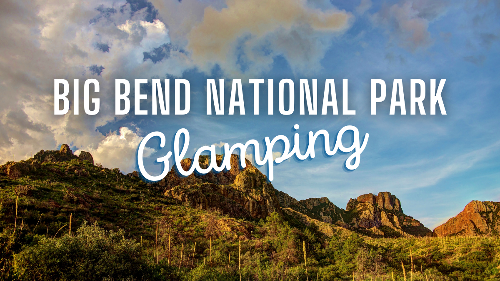 Best Glamping near Big Bend National Park in Texas