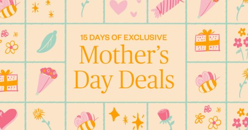 15 days of Mother's Day deals and sales