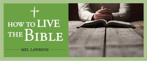 How to Live the Bible — Always Praying