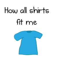 How all shirts fit me