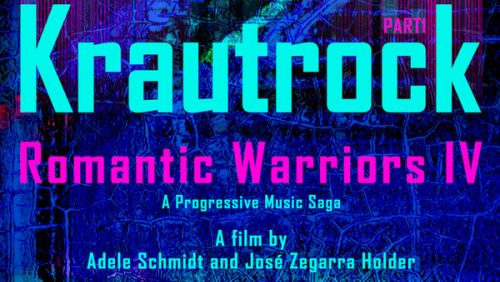 Romantic Warriors IV - Krautrock Part 1