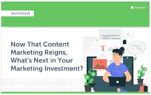 Whitepaper: Now That Content Marketing Reigns, What's Next in Your Marketing Investment