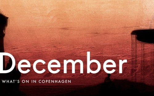 What's On in Copenhagen: December 2019