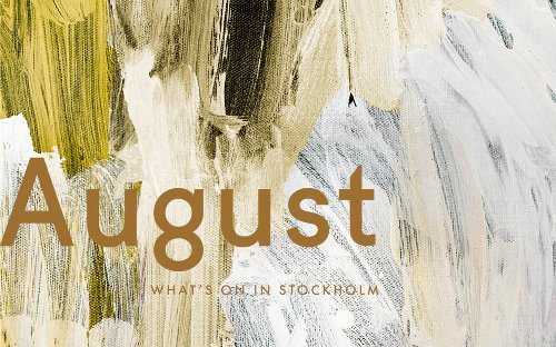 What's On in Stockholm: August 2019