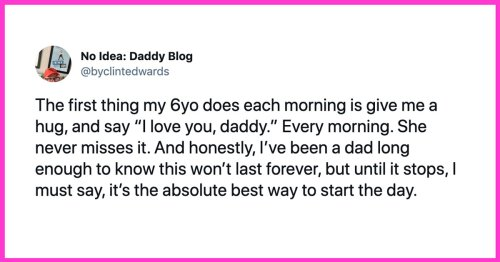 23 Of Our Fave Tweets That Highlight Why We Love Dads