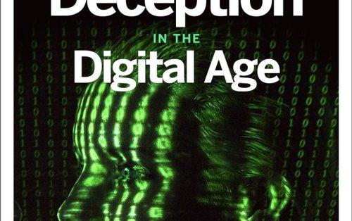 Technology vs. Truth: Deception in the Digital Age - Scientific American