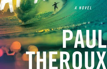 An aging surfer comes to terms with mortality in Paul Theroux's superb 'Under the Wave at Waimea'