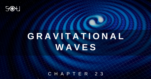 Gravitational Waves: The Ripples In Space-time