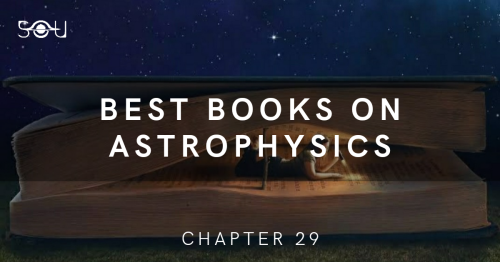 10 Of The Best Books On Astrophysics That You Must Read