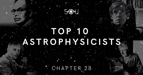 Top 10 Astrophysicists In History