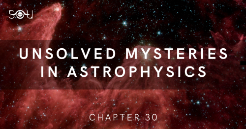 10 Unsolved Problems In Astrophysics That Are Way Too Interesting.