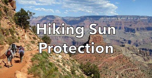 Hiking Sun Protection Head to Toe