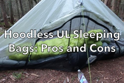 Hoodless Ultralight Sleeping Bags: Pros and Cons - SectionHiker.com
