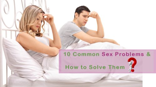 Sex Problems: 10 Most Common Issues and How to Solve Them