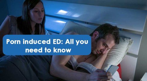 Porn Induced ED: Everything You Need To Know