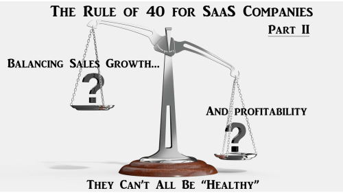 The Rule Of 40 For SaaS Companies - They Can't All Be 'Healthy' - Part 2