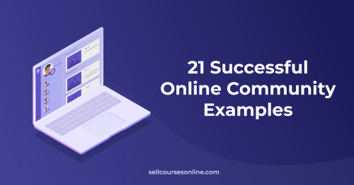 21 Online Community Examples That Will Inspire You (2021)