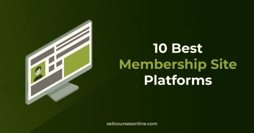 10 Best Membership Site Platforms (Ultimate Guide for 2021)