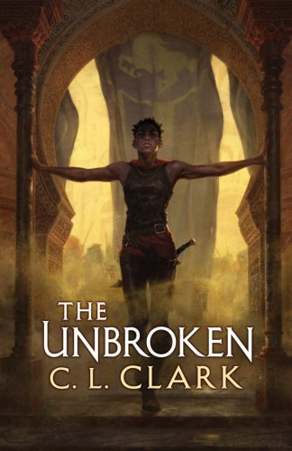 THE UNBROKEN by C.L. Clark (Magic of the Lost #1)
