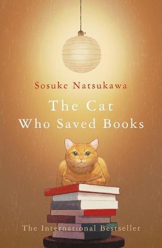 The Cat Who Saved Books by Sosuke Natsukawa