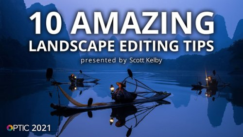"""10 GREAT Landscape Editing Tips from the """"Original Photoshop Guy"""" (VIDEO)"""