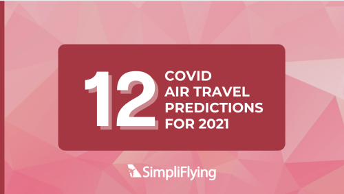 Report – Twelve COVID Air travel trends and predictions